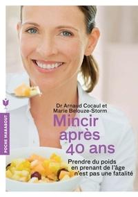 Docteur Arnaud Cocaul et Marie Belouze-Storm - Mincir après 40 ans.