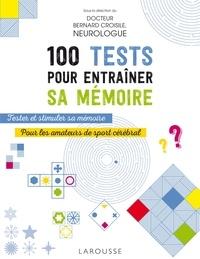 Docteur Bernard Croisile - 100 tests pour entraîner sa mémoire.