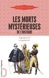 Docteur Cabanès - Les morts mystérieuses de l'histoire - Volume 5, Napoléon Ier et Napoléon III.