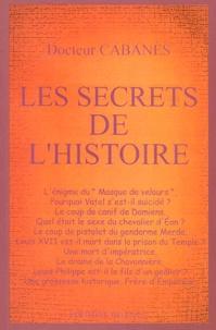 Docteur Cabanès - Les secrets de l'histoire.