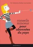 Docteur Catherine Serfaty-Lacrosnière - Conseils minceur pour abonnés du yoyo.