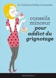 Docteur Catherine Serfaty-Lacrosnière - Conseils minceur pour addicts du grignotage.