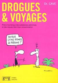Drogues & voyages - Précis touristique des substances addictives et des risques liés à leur consommation.pdf