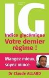 Docteur Claude Allard - Indice glycémique : votre dernier régime !.