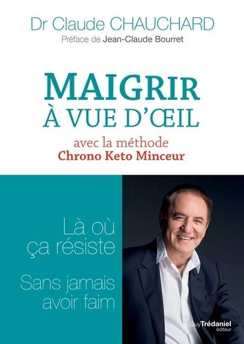Maigrir à vue d'oeil - Docteur Claude Chauchard - Format ePub - 9782813220530 - 13,99 €