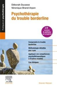 Docteur deborah Ducasse et Véronique Brand-Arpon - Psychothérapie du trouble borderline.