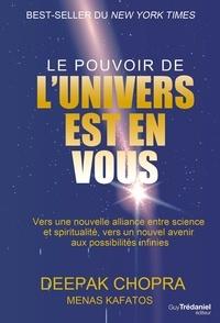 Docteur Deepak Chopra et Menas Kafatos - Le pouvoir de l'univers est en vous.