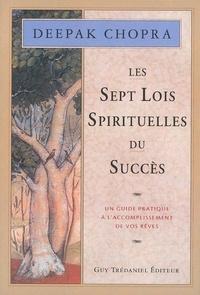 Docteur Deepak Chopra - Les 7 lois spirituelles du succès.
