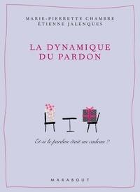Docteur Etienne Jalenques et Marie-Pierrette Chambre - La Dynamique du pardon.