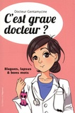 Docteur Gentamycine - C'est grave docteur ?.