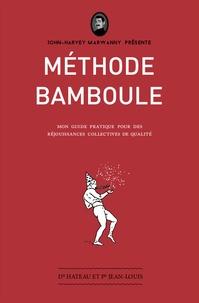 Docteur Hateau et  Professeur Jean-Louis - Méthode bamboule - Mon guide pratique pour des réjouissances collectives de qualité.