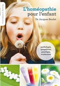 Docteur Jacques Boulet - L'homéopathie pour l'enfant.