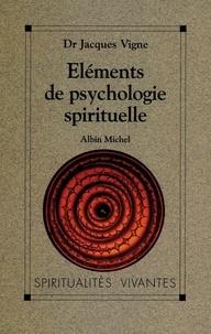 Docteur Jacques Vigne - Éléments de psychologie spirituelle.