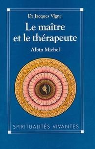 Docteur Jacques Vigne - Le Maître et le Thérapeute - Un psychiatre en Inde.