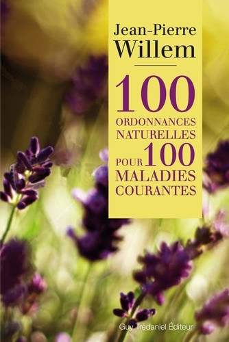 100 ordonnances naturelles pour 100 maladies courantes