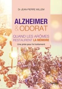 Docteur jean-pierre Willem - Alzheimer et odorat - Quand les arômes restaurent la mémoire.