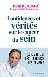 Docteur Krishna B. Clough - Confidences et vérités sur le cancer du sein.