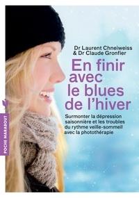 Docteur Laurent Chneiweiss et Claude Gronfier - En finir avec le blues de l'hiver.