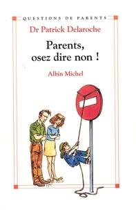 Parents, osez dire non !.