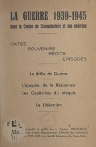 Docteur Ricochon - La guerre 1939-1945 dans le canton de Champdeniers et ses environs - Dates, souvenirs, récits, épisodes.