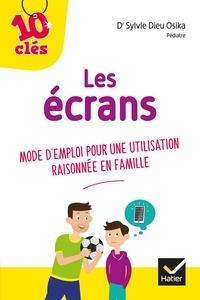 Ebook boutique en ligne télécharger Les écrans  - Mode d emploi pour une utilisation raisonnée en famille  in French par Docteur Sylvie Dieu Osika 9782401058156