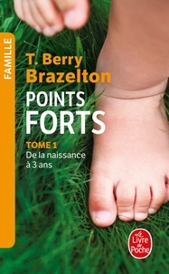 Docteur T. Berry Brazelton - Points forts tome 1.