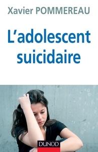 Docteur Xavier Pommereau - L'adolescent suicidaire - 3ème édition.
