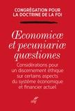 Doctrine de la Foi et  DSDI - Oeconomicae et pecuniariae quaestiones - Considérations pour un discernement éthique sur certains aspects du système économique et financier actuel.