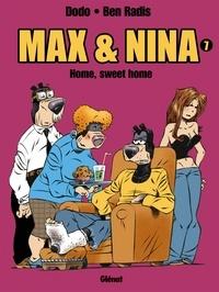 Dodo et  Ben Radis - Max & Nina Tome 7 : Home, sweet home.