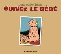 Dodo et  Ben Radis - Suivez le bébé.