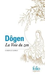 La voie du zen- Corps et esprit -  Dôgen pdf epub