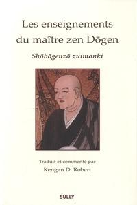 Dôgen - Les enseignements du maître zen Dôgen - Shôbôgenzô Zuimonki.