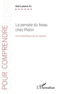 La pensée du beau chez Plotin - Une esthétique de la rupture.pdf
