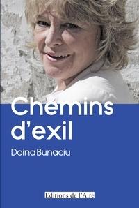 Doina Bunaciu - Chemins d'exil.
