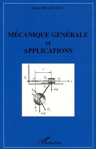 Mécanique générale et applications - Doina Dragulescu  