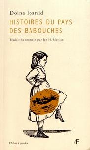 Doina Ioanid - Histoires du pays des babouches.