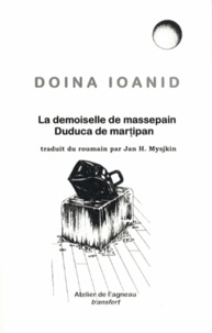 Doina Ioanid - La demoiselle de massepain - Edition bilingue français-roumain.