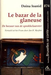Doina Ioanid - Le bazar de la glaneuse.