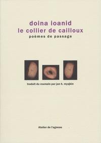Doina Ioanid - Le collier de cailloux - Poèmes de passage.