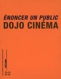 Dojo Cinéma - Enoncer un public.