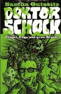 Doktor Schock - Grusel, Gags & geile Bräute.