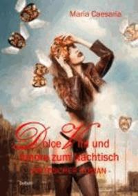 Dolce Vita und Amore zum Nachtisch - Erotischer Roman.