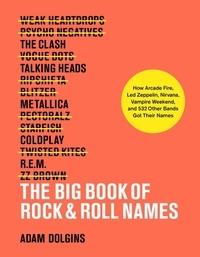 Dolgins Adam - The big book of rock n roll names.