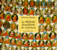 Dolkar Khangkar - LA METHODE BOUDDHISTE DE GUERISON. - Médecine tibétaine.
