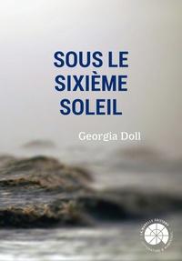 Doll Georgia - Sous le sixième soleil.