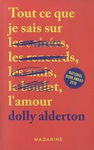 Dolly Alderton - Tout ce que je sais sur l'amour.
