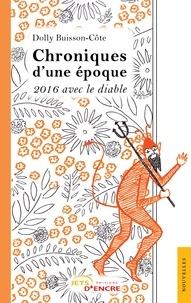 Dolly Buisson-Côte - Chroniques d'une époque.