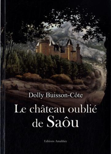 Dolly Buisson-Côte - La château oublié de Saôu.