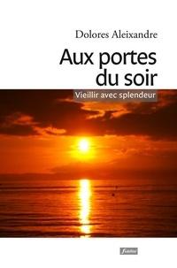 Histoiresdenlire.be Aux portes du soir - Veillir avec splendeur Image