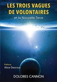 Dolores Cannon - Les trois Vagues de Volontaires et la Nouvelle Terre.